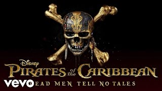 "Dead Men Tell No Tales (From ""Pirates of the Caribbean: Dead Men Tell No Tales""/Audio O..."