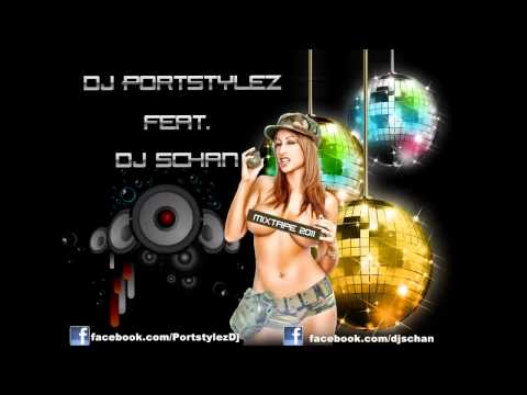 Dj Portstylez ft. Dj Schan Best Partybreaks and House Music Mixtape 2011