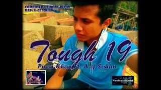 Tough 19 (Lyrics)-Piran ft. A-cf Sohan