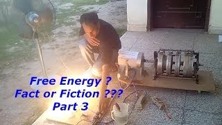 Free Energy - Fact or Fiction - Part 3 - Wasif Kahloon Selfrunning Motor Generator ?
