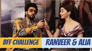Ranveer Singh And Alia Bhatt Take The BFF Challenge | Gully Boy | POP Diaries Exclusive