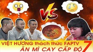 Việt Hương - Thử Thách Ăn Mì Cay Cấp Độ 7 cùng Việt Hương, Fap Tv (Huỳnh Phương, Vinh Râu, Thái Vũ )