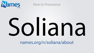 How to Pronounce Soliana