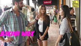 Mumbai Girls On Waxing Weird Body Parts | BIKINI WAX | Funny Video