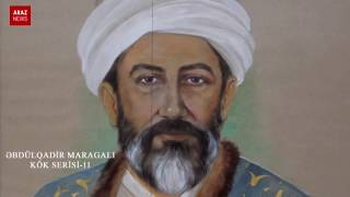 Əbdülqadir Maragalı- KÖK serisi 11