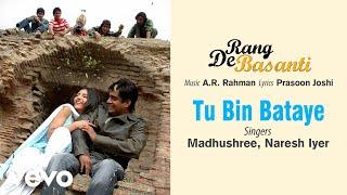 Tu Bin Bataye - Official Audio Song | Rang De Basanti | A.R. Rahman | Aamir Khan