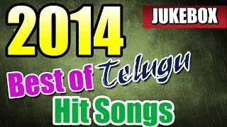 Best of 2014 Telugu Hit Songs || Back 2 Back Latest Telugu Video Songs || Jukebox