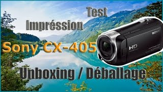 Sony CX405 | Camera - Caméscope numérique Full HD 1080p / 50 Mbit/s [Unboxing]