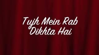كلمات اغنية Tujh mein Rab Dikhta Hai....Film Řáb ñè bàņà ďì jòďĺ