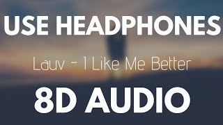 Lauv - I Like Me Better (8D AUDIO)