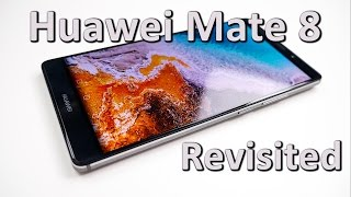 Huawei Mate 8 Revisited | still amongst the best!