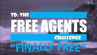 TD: The Challenge S3- Free Agents Episode 1