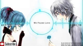 Nightcore - We Found Love (feat. Rihanna) - Calvin Harris