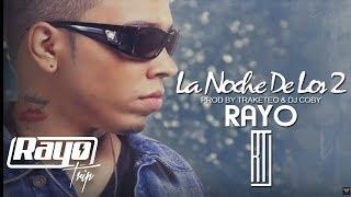 Rayo -La Noche de los Dos [Audio]