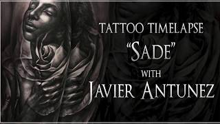 "Tattoo Time-lapse ""Sade"" with Javier Antunez"