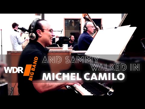 WDR Big Band feat. Michel Camilo And Sammy Walked In WDR