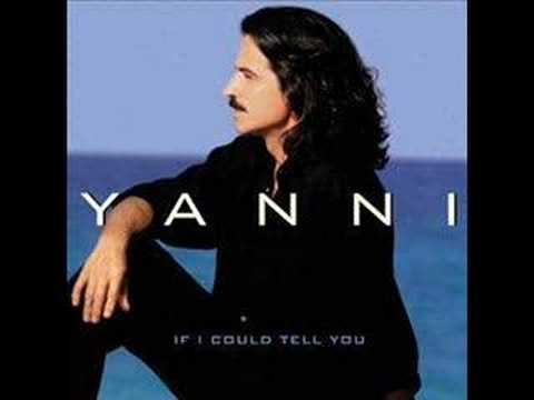 Yanni If I could tell you