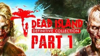 Dead Island Definitive Edition Gameplay Walkthrough Part 1 - INTRO