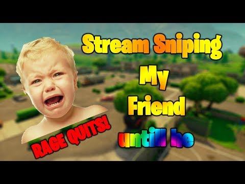 I stream sniped my friend until he RAGE QUIT Fortnite Battle Royale