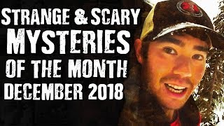 Strange & Scary Mysteries of the Month December 2018