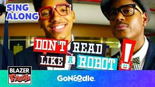 Don't Read Like a Robot - Blazer Fresh   GoNoodle
