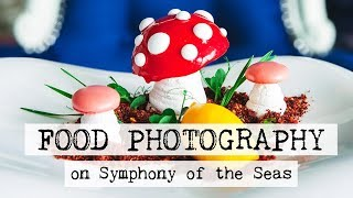 Food Photography on Symphony of the Seas, largest cruise ship in the world! (a short montage)