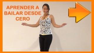 Aprender a bailar desde CERO - vídeo 1