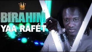 BIRAHIM-  Yaa Raafet(nouveau single)