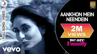 We Are Family - Aankhon Mein Neendein Video | Kareena Kapoor
