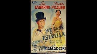 Cine Argentino - ME CASÉ CON UNA ESTRELLA - 1951 - de C. Amadori con Luis Sandrini y Conchita Piquer