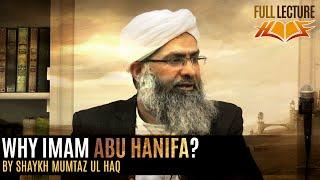 [FULL] Why Imam Abu Hanifa? By Shaykh Mumtaz ul Haq