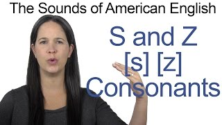 English Sounds - S [s] and Z [z] Consonants - How to make the S and Z Consonants