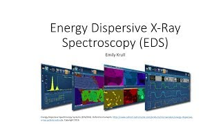 Introduction to Energy Dispersive X-ray Spectrometry (EDS)