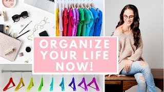 EASY WAYS TO ORGANIZE YOUR LIFE NOW!
