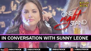 One Night Stand Hindi Movies 2017 | Sunny Leone | Tanuj Virwani | In Conversation With Sunny Leone