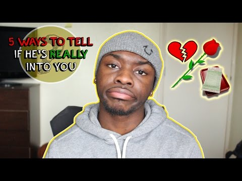 5 WAYS TO TELL IF HE'S REALLY INTO YOU!