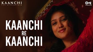 Kaanchi Re Kaanchi Song Video - Kaanchi | Mishti | Sukhwinder Singh | Latest Bollywood Songs