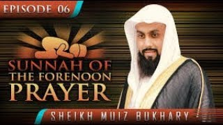 Sunnah Of The Forenoon Prayer | by Sheikh Muiz Bukhary
