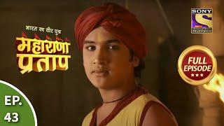 Bharat Ka Veer Putra - Maharana Pratap - Episode 43 - 7th August 2013