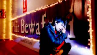 Tu Pyar Kisi Se Na Kar [Full Song] Phir Bewafai