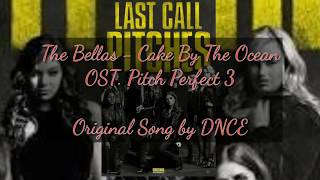 The Bellas - Cake By The Ocean (Lyric) (OST. Pitch Perfect 3)