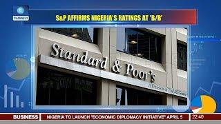 S&P Affirms Nigeria's Ratings At 'B/B' 170318 Pt.3 |News@10|