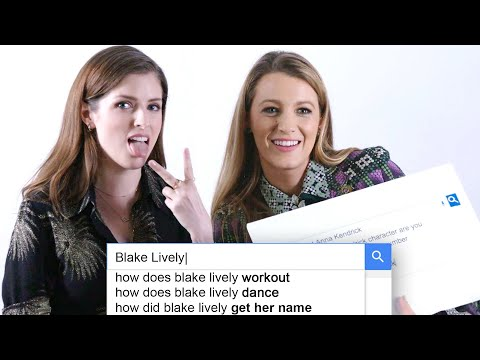 Anna Kendrick & Blake Lively Answer the Web s Most Searched Questions WIRED