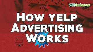 Yelp Advertising - How It Works, Is it Worth it? and for WHO?