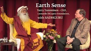 Earth Sense: CEO, Leonardo DiCaprio Foundation, Terry Tamminen with Sadhguru