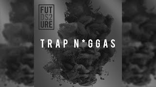 Future - Trap Niggas (Instrumental)