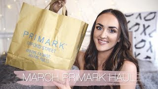 MARCH PRIMARK HAUL  |  CLOTHES  |  BEAUTY & MORE...
