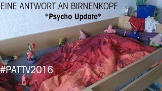 ANTWORT AN BIRNENKOPF *PSYCHO UPDATE* | PAT TV VLOG #39