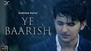 Ye Baarish | Darshan Raval | Video Song 2017 | Full HD Glossy Special