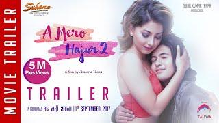 New Nepali Movie -2017/2074| Official Trailer|A Mero Hajur 2| Ft.Samragyee R L Shah,Salin Man Baniya